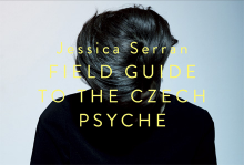 Jessica Serran: FIELD GUIDE TO THE CZECH PSYCHE