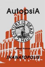 Alexei Monroe: Autopsia - Thanatopolis