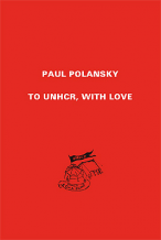 Paul Polansky: TO UNHCR, WITH LOVE