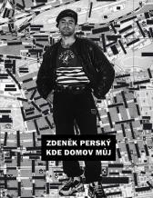 Zdeněk Perský: Where is My Home